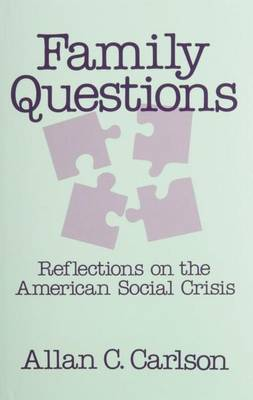 Family Questions: Reflections on the American Social Crisis (Hardback)