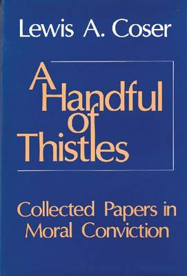 A Handful of Thistles: Collected Papers in Moral Convicton (Hardback)
