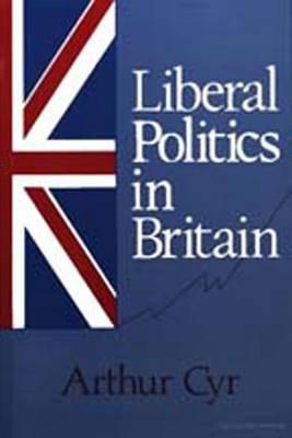 Liberal Politics in Britain (Hardback)