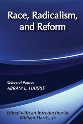 Race, Radicalism, and Reform: Selected Papers (Hardback)