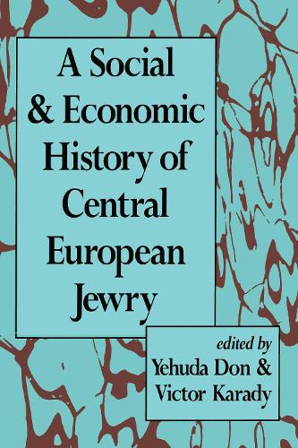 A Social and Economic History of Central European Jewry (Hardback)