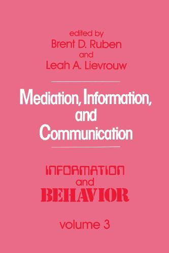 Mediation, Information, and Communication - Information and Behavior Series (Hardback)