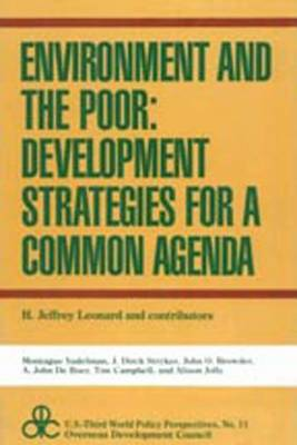 Environment and the Poor: Development Strategies for a Common Agenda - U.S.Third World Policy Perspectives Series (Hardback)