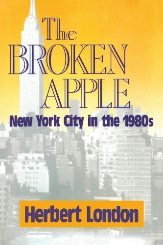 The Broken Apple: New York City in the 1980's (Hardback)