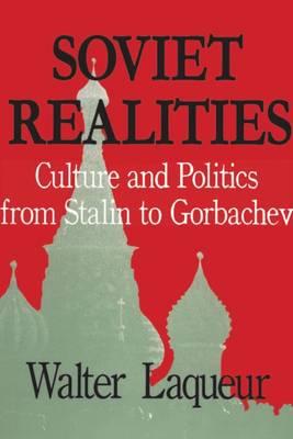 Soviet Realities: Culture and Politics from Stalin to Gorbachev (Hardback)