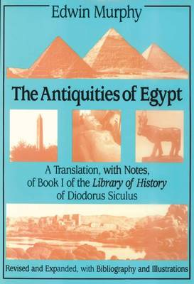 The Antiquities of Egypt: A Translation, with Notes, of Book I of the Library of History of Diodorus Siculus (Hardback)