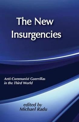 The New Insurgencies: Anti-communist Guerrillas in the Third World (Hardback)