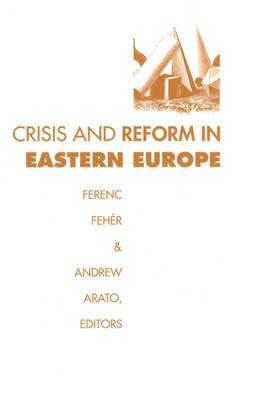 Crisis and Reform in Eastern Europe (Hardback)