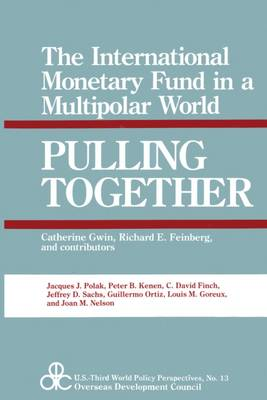 Pulling Together: Future of the International Monetary Fund in a Bipolar World - U.S.Third World Policy Perspectives Series (Hardback)