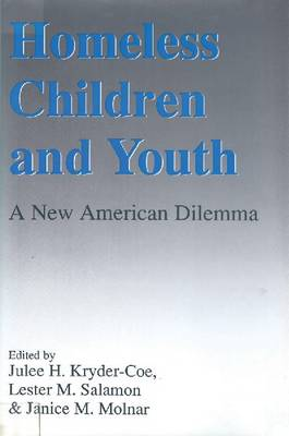 Homeless Children and Youth: A New American Dilemma (Hardback)