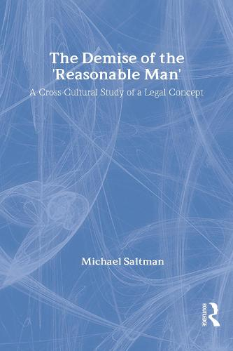 The Demise of the Reasonable Man: A Cross-cultural Study of a Legal Concept (Hardback)