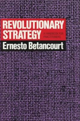 Revolutionary Strategy: A Handbook for Practitioners (Hardback)