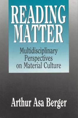 Reading Matter: Multidisciplinary Perspectives on Material Culture (Hardback)