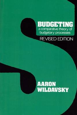 Budgeting: A Comparative Theory of Budgetary Processes, Revised Edition (Paperback)