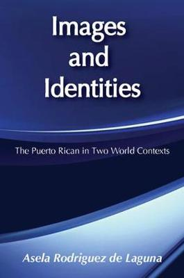 Images and Identities: Puerto Rican in Two World Contexts (Paperback)