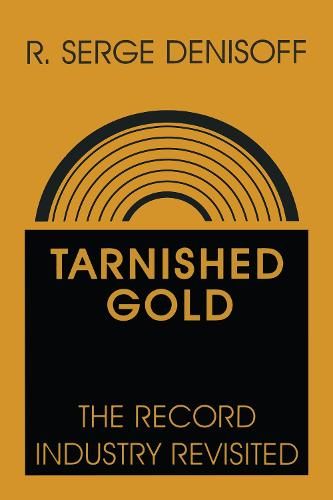 Tarnished Gold: Record Industry Revisited (Paperback)