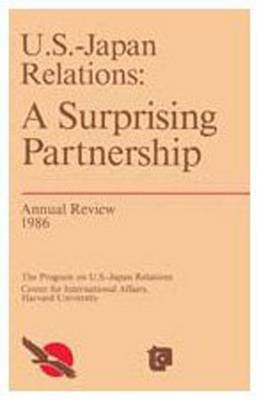 United States-Japan Relations: A Surprising Partnership - Annual Review 1986 (Paperback)
