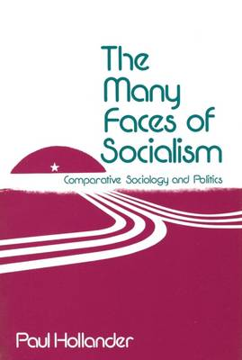 The Many Faces of Socialism: Comparative Sociology and Politics (Paperback)
