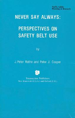 Never Say Always: Perspectives on Seat Belt Use (Paperback)