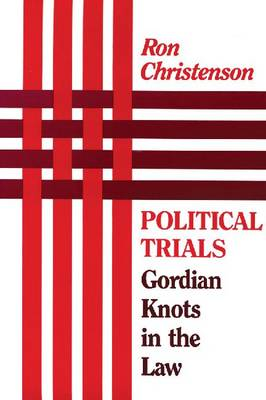 Political Trials: Gordian Knots in the Law (Paperback)