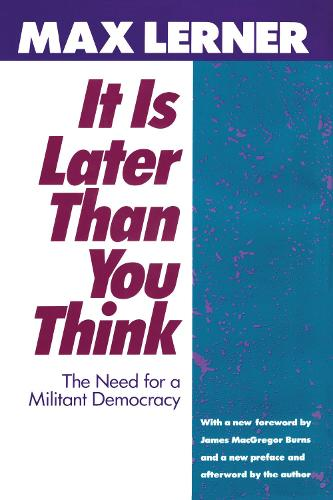 It is Later Than You Think: Need for a Militant Democracy (Hardback)
