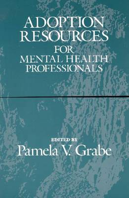 Adoption Resources for Mental Health Professionals (Paperback)