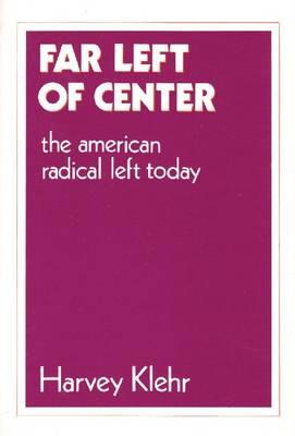 Far Left of Centre: American Radical Left Today (Paperback)