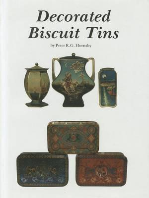 Decorated Biscuit Tins: American, English & European (Hardback)