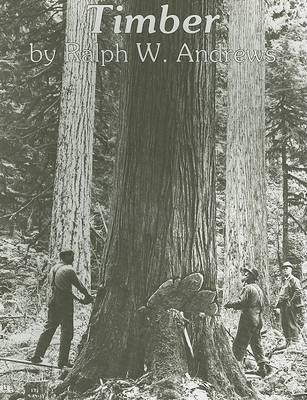 Timber: Loggers Challenge the Great Northwest Forests (Paperback)
