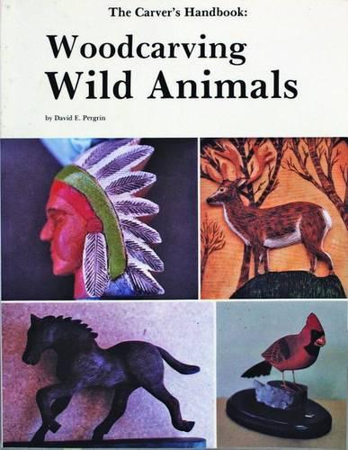 The Carver's Handbook, III: Woodcarving Wild Animals (Paperback)