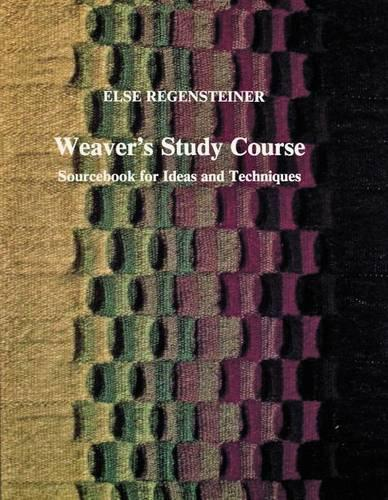 Weaver's Study Course: Sourcebook for Ideas & Techniques (Paperback)