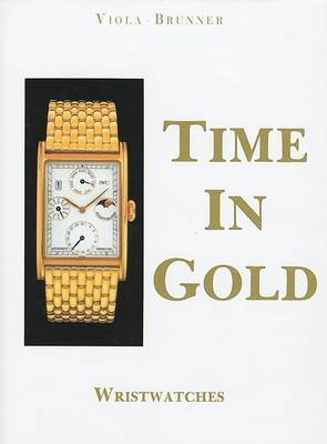 Time in Gold: Wristwatches (Hardback)