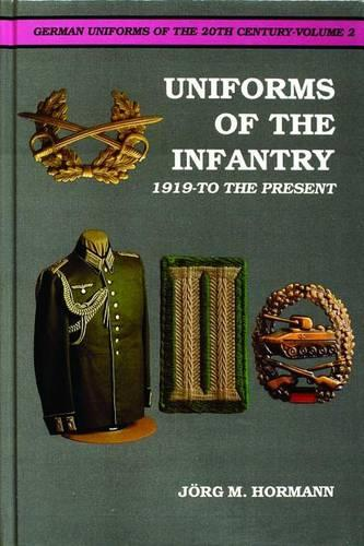 German Uniforms of the 20th Century Vol.II: The Infantry 1919-to the Present (Hardback)