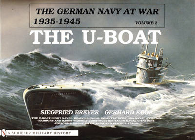 The German Navy at War: Vol. II, The U-Boat (Hardback)
