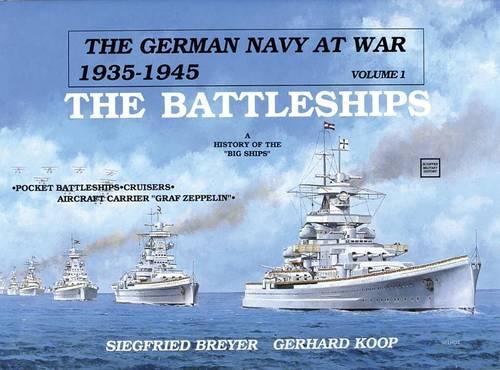 The German Navy at War: Vol. I  . The Battleships (Hardback)