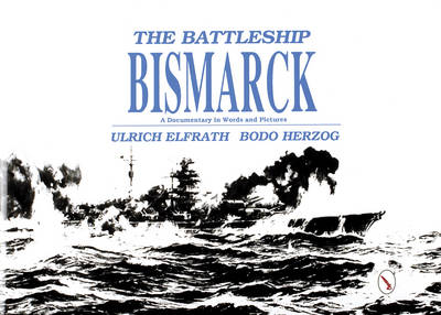Battleship Bismarck: A Documentary in Words & Pictures (Hardback)