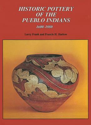 Historic Pottery of the Pueblo Indians: 1600-1880 (Hardback)