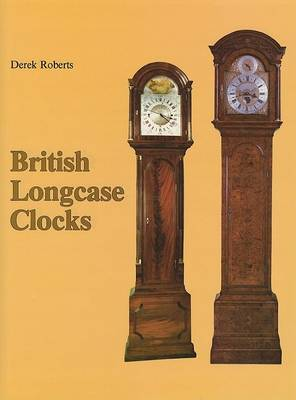 British Longcase Clocks (Hardback)