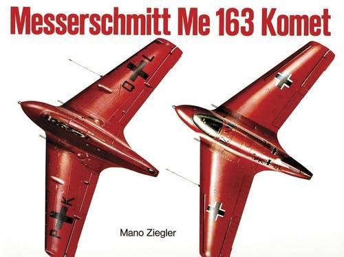"""Messerschmitt Me 163 """"Komet"""" Vol.I (Paperback)"""