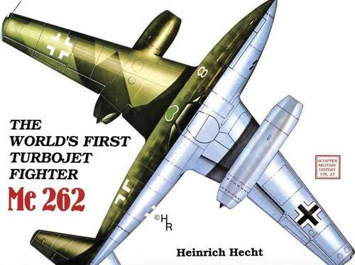 The World's First Turbo-Jet Fighter: Me 262 Vol.I (Paperback)