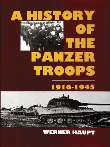 The History of the Panzer Troops 1916-1945 (Hardback)