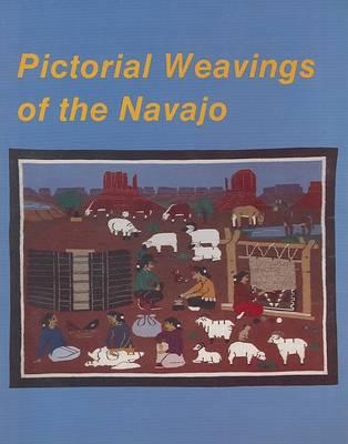 Pictorial Weavings of the Navajo (Paperback)