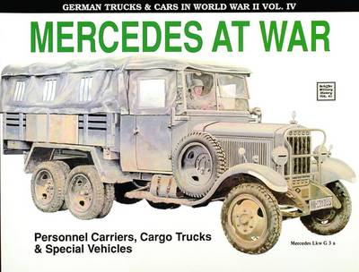 German Trucks & Cars in WWII Vol.IV: Mercedes At War (Paperback)