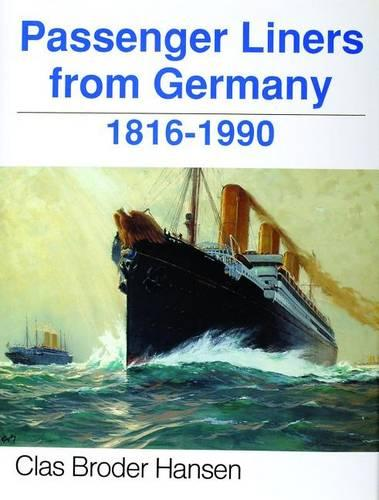 Passenger Liners from Germany: 1816-1990 (Hardback)