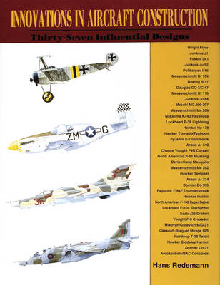 Innovations in Aircraft Construction: 37 Influential Designs (Hardback)