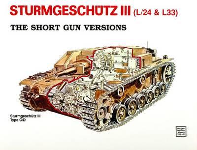 Sturmgeschutz III - Short Gun Versions: Short Gun Versions (Paperback)