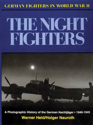 German Night Fighters: A Pictorial History, 1935-45 (Hardback)