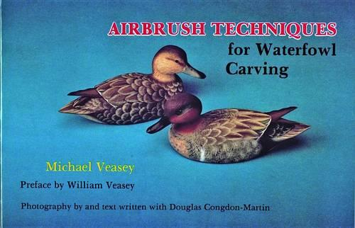 Airbrush Techniques for Waterfowl Carving (Paperback)