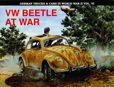 """German Trucks and Cars in World War II: V.W.: V.W.""""Beetle"""" at War v. 6 (Paperback)"""