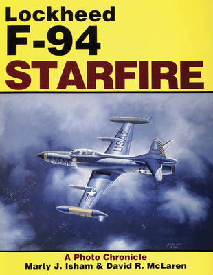 Lockheed F-94 Starfire: A Photo Chronicle (Paperback)